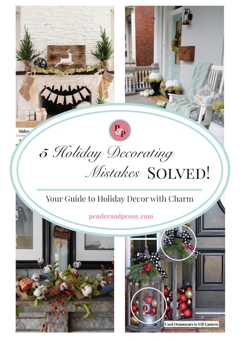5 Holiday Decorating Mistakes Solved. Your Guide to Holiday Decor with Charm. Learn how to fix 5 common holiday decorating mistakes on Pender & Peony. Free Guide. Sign up and download.