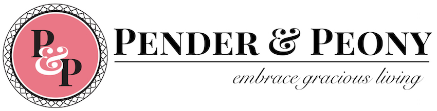 Pender & Peony: Embrace Gracious Living A Southern Lifestyle Blog