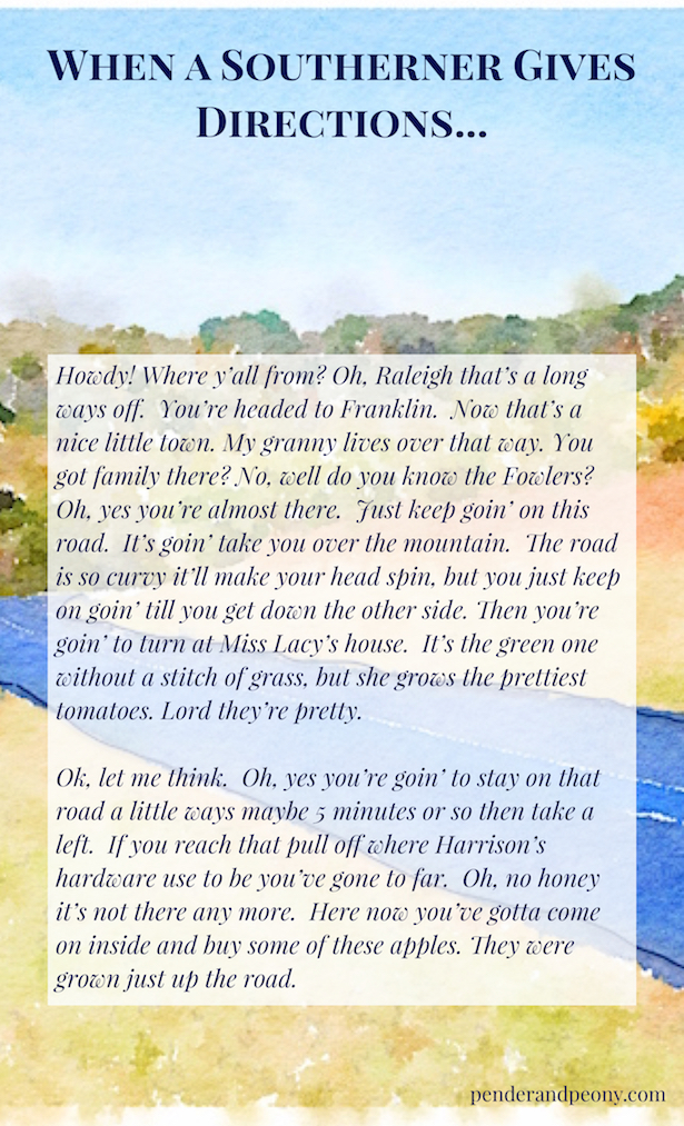 When a Southerner gives directions it is sure to be a unique experience. Only in the South - Southernisms - the South