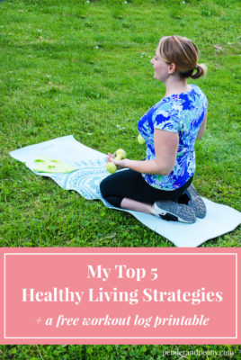 5 Healthy Living Strategies to help you feel better, have more energy, and adopt a healthy lifestyle!