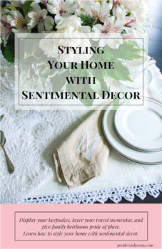 Display your keepsakes, layer your travel mementos, and give family heirlooms pride of place: learn how to style your home with sentimental decor.
