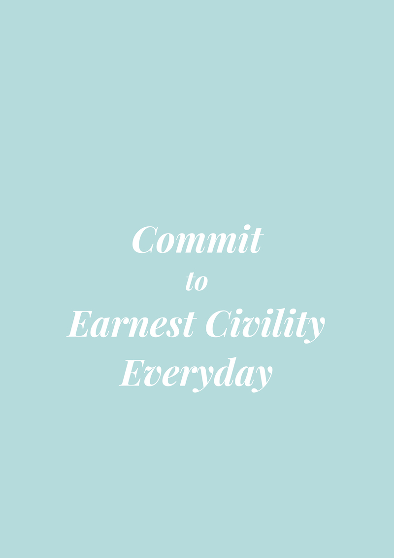 "Gracious Disposition Quote ""Commit to Earnest Civility Everyday"""