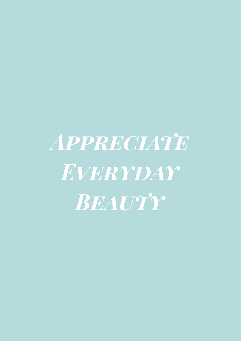 "Gracious Disposition Quote ""Appreciate Everyday Beauty"""