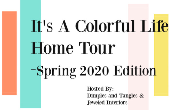 It's a colorful life home tour graphic for blog hop
