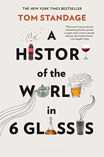 Summer Reading List: A History of the World in 6 Glasses book cover