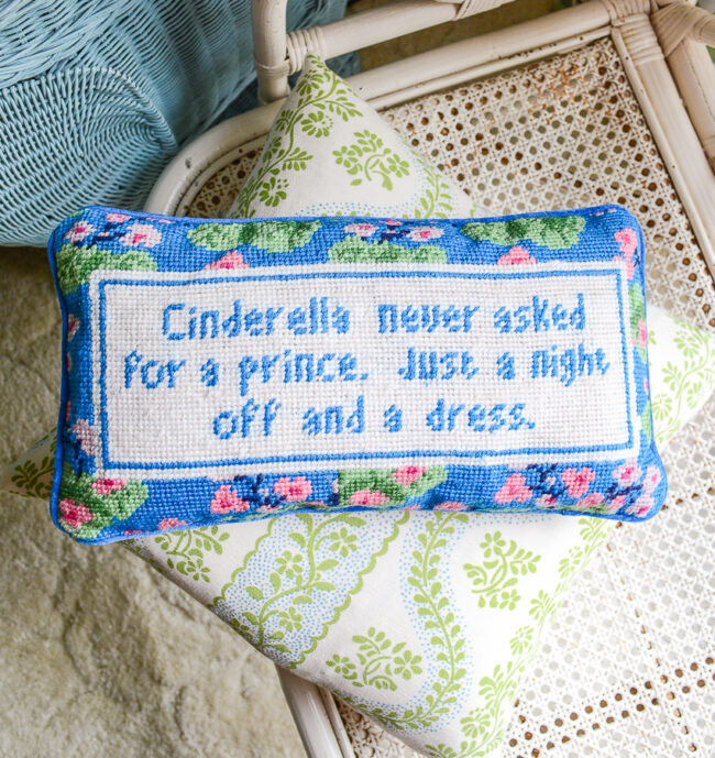 Cinderella never asked for a prince. Just a night off and a dress. Sassy needlepoint pillow